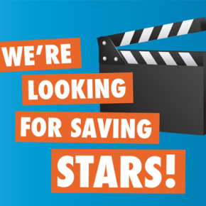 We're looking for savings stars!