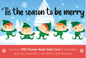 You can win $500! Use your debit card in December to be automatically entered!